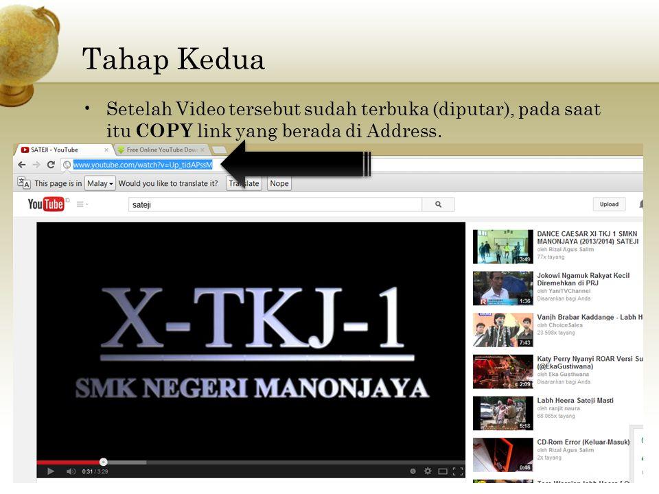 Tahap Kedua Setelah Video tersebut sudah terbuka (diputar), pada saat itu COPY link yang berada di Address.