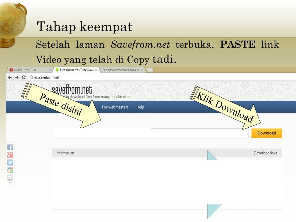 Tahap keempat Setelah laman Savefrom.net terbuka, PASTE link Video yang telah di Copy tadi. Paste disini.