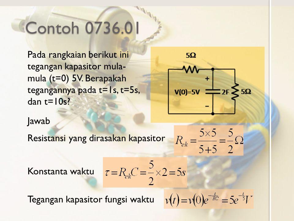 Contoh 0736.01 Pada rangkaian berikut ini tegangan kapasitor mula-mula (t=0) 5V. Berapakah tegangannya pada t=1s, t=5s, dan t=10s