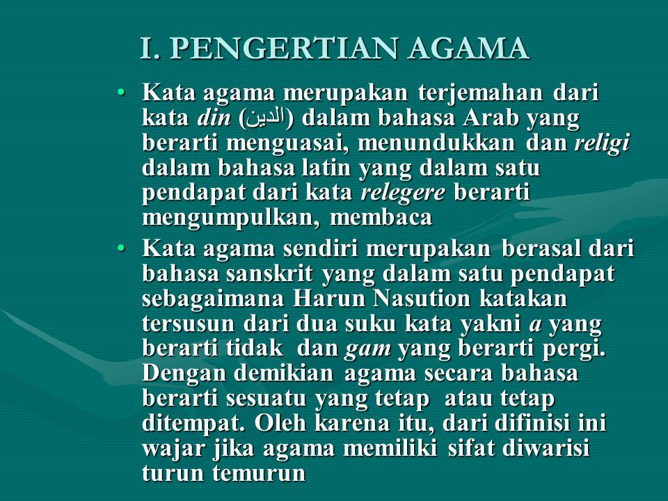I. PENGERTIAN AGAMA