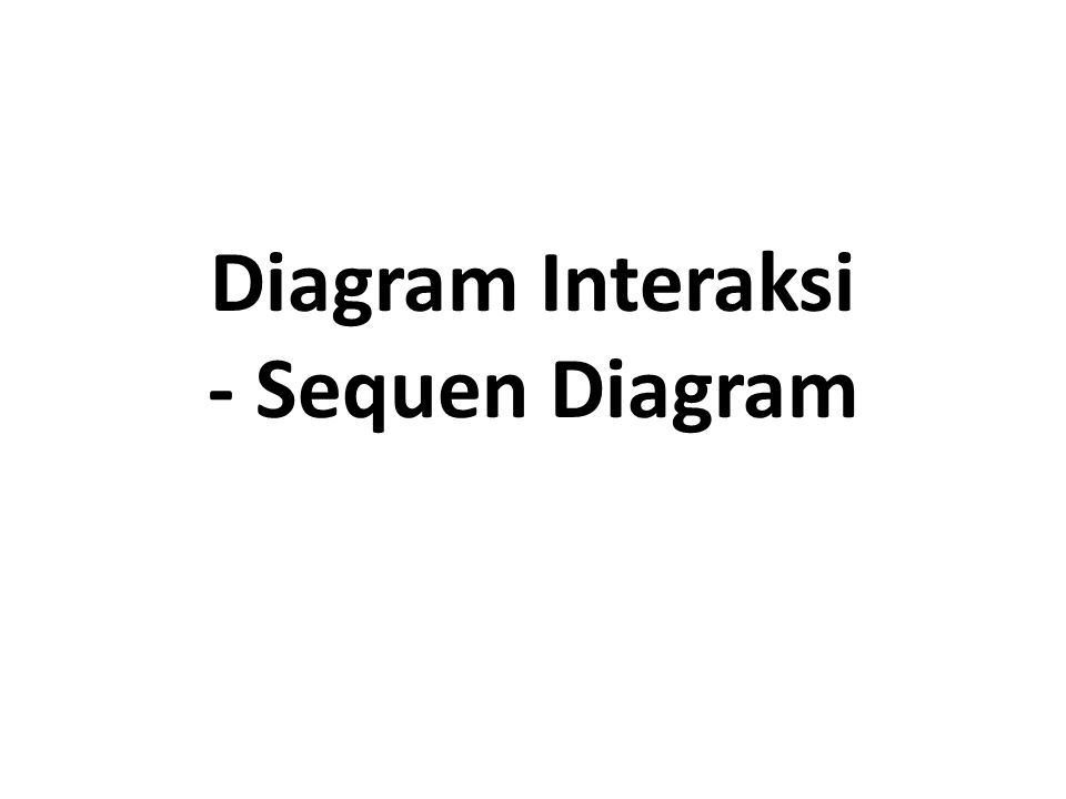 Diagram Interaksi - Sequen Diagram
