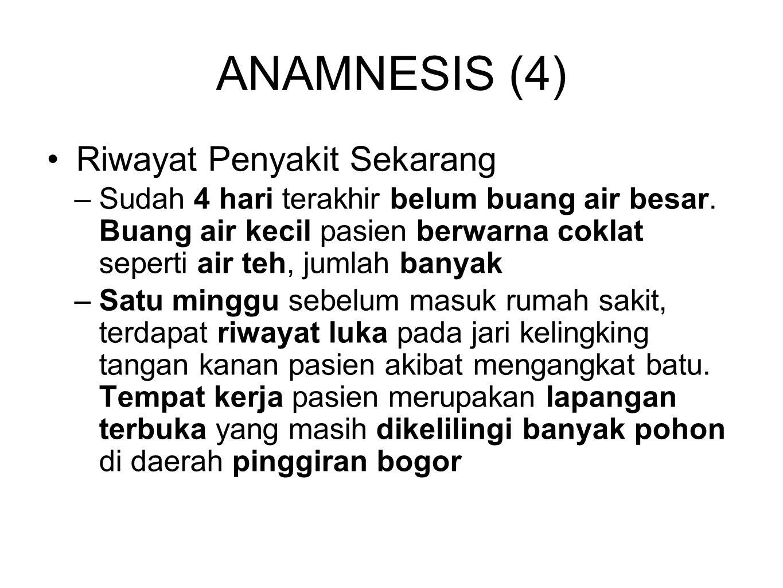 ANAMNESIS (4) Riwayat Penyakit Sekarang