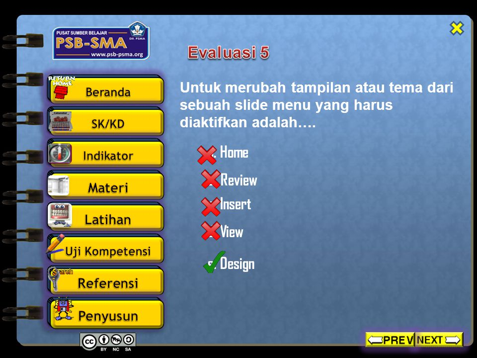 Evaluasi 5 a. Home b. Review c. Insert d. View e. Design