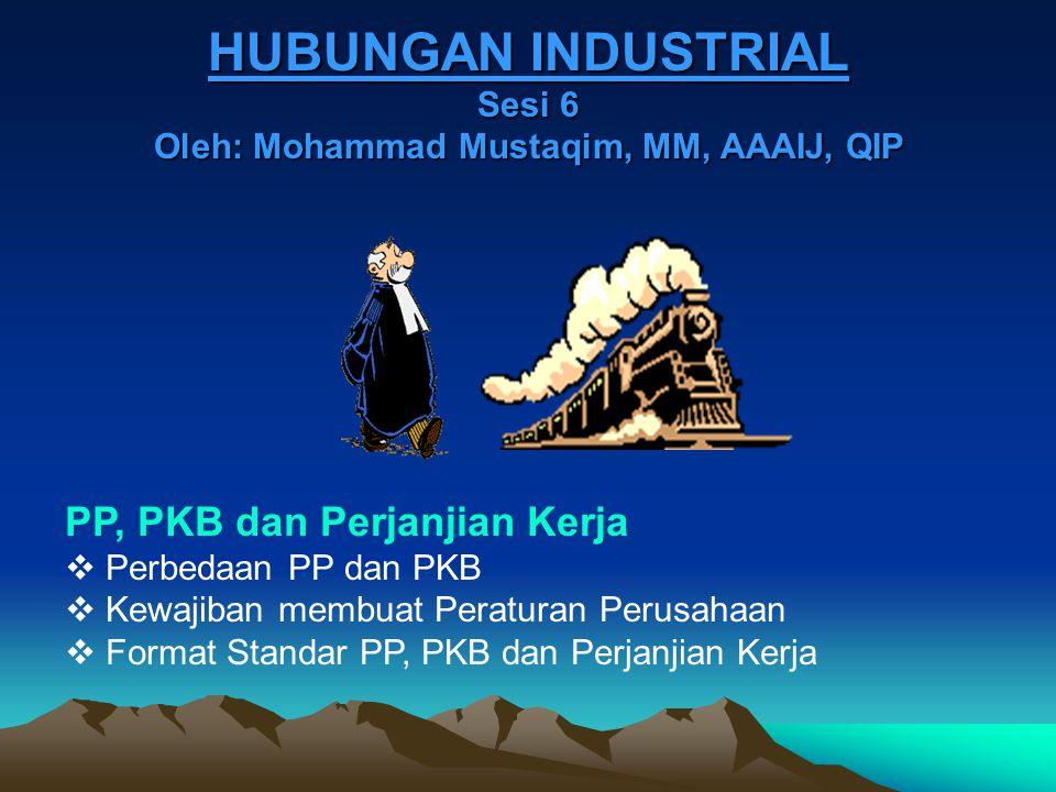 HUBUNGAN INDUSTRIAL Sesi 6 Oleh: Mohammad Mustaqim, MM, AAAIJ, QIP
