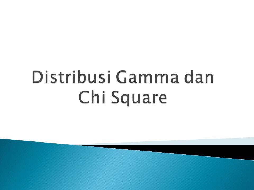 Distribusi Gamma dan Chi Square