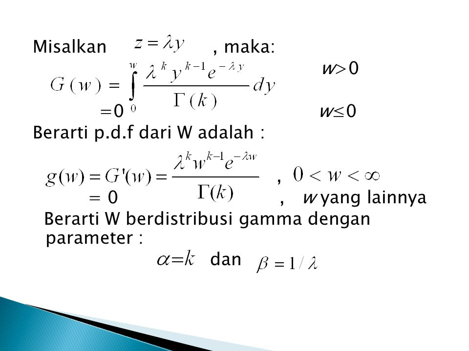 Misalkan , maka: w>0 =0 w≤0 Berarti p. d