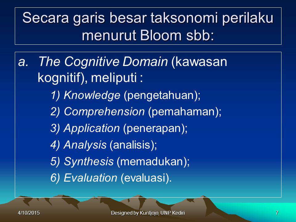Secara garis besar taksonomi perilaku menurut Bloom sbb: