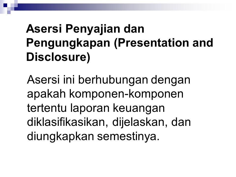 Asersi Penyajian dan Pengungkapan (Presentation and Disclosure)