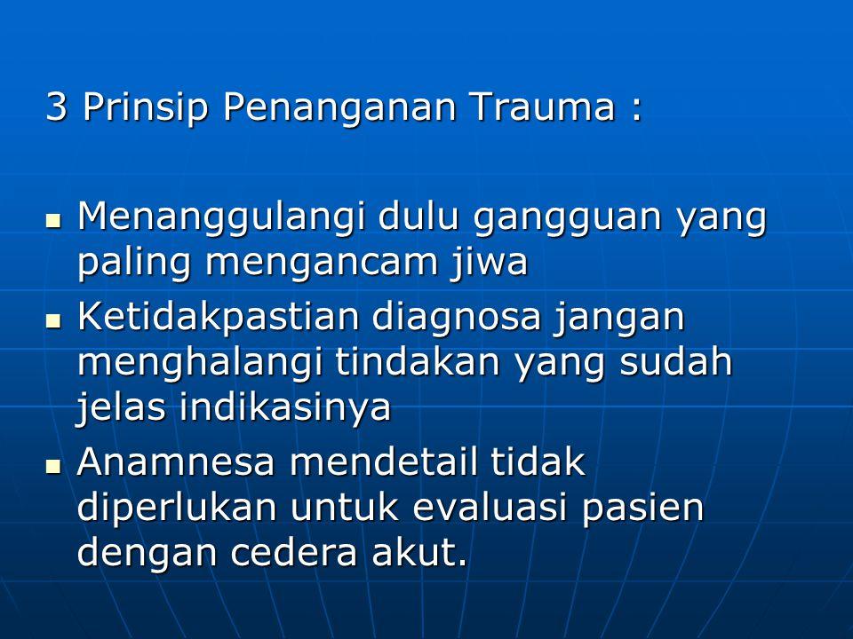 3 Prinsip Penanganan Trauma :