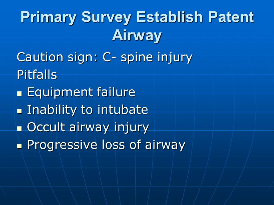 Primary Survey Establish Patent Airway