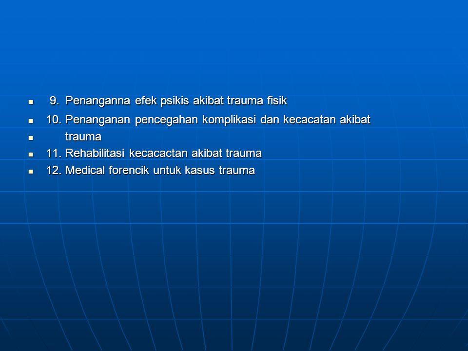 9. Penanganna efek psikis akibat trauma fisik