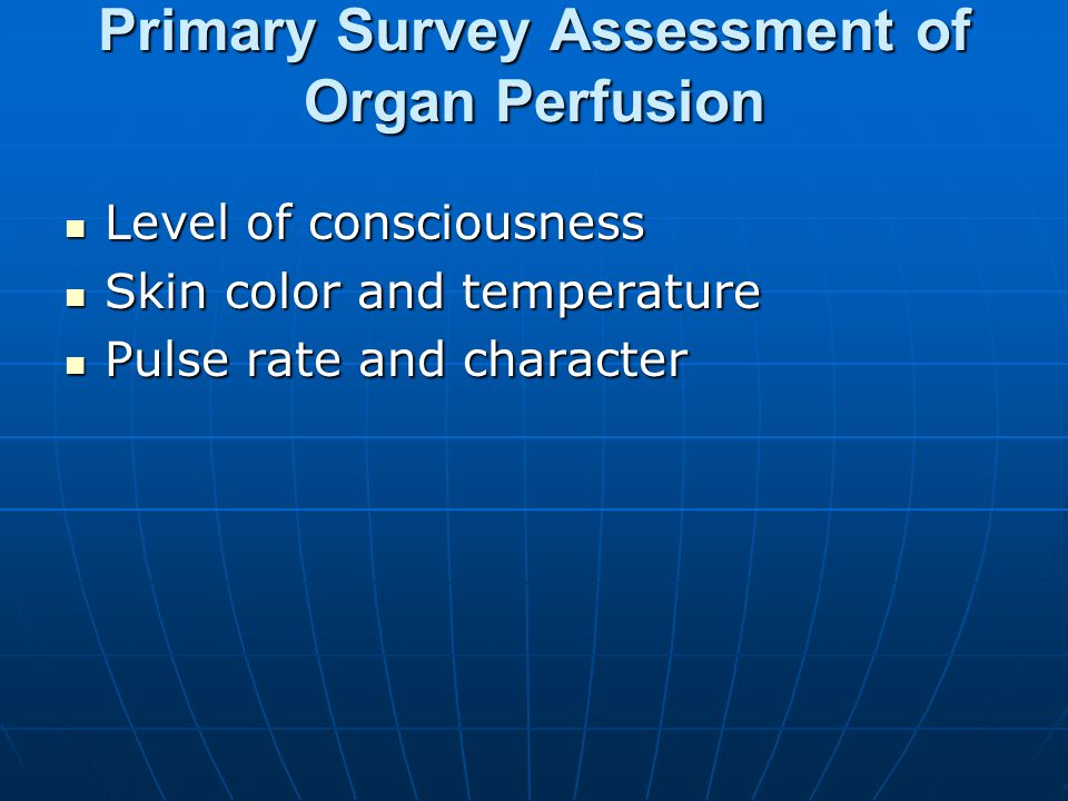 Primary Survey Assessment of Organ Perfusion