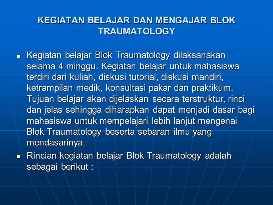 KEGIATAN BELAJAR DAN MENGAJAR BLOK TRAUMATOLOGY