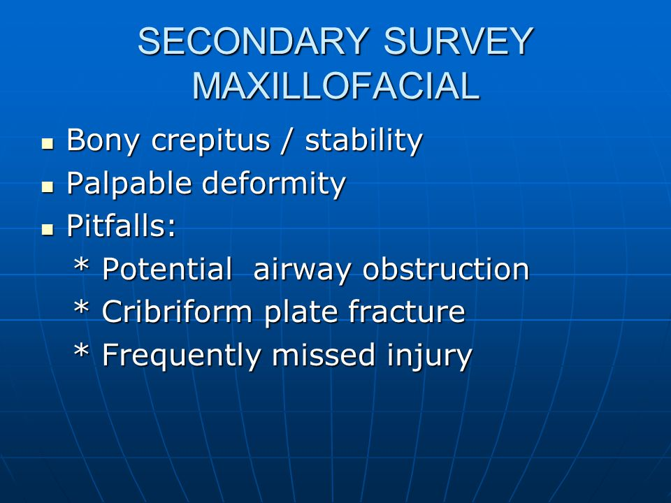 SECONDARY SURVEY MAXILLOFACIAL