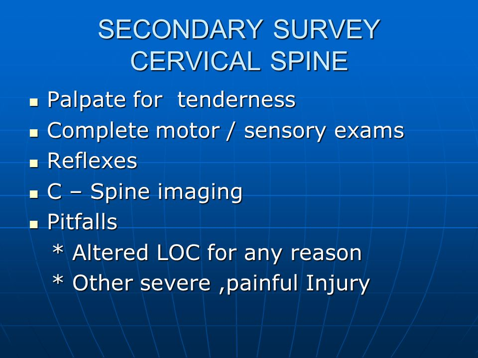 SECONDARY SURVEY CERVICAL SPINE