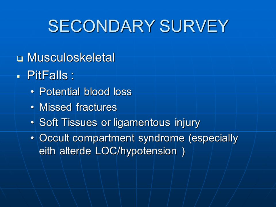 SECONDARY SURVEY Musculoskeletal PitFalls : Potential blood loss