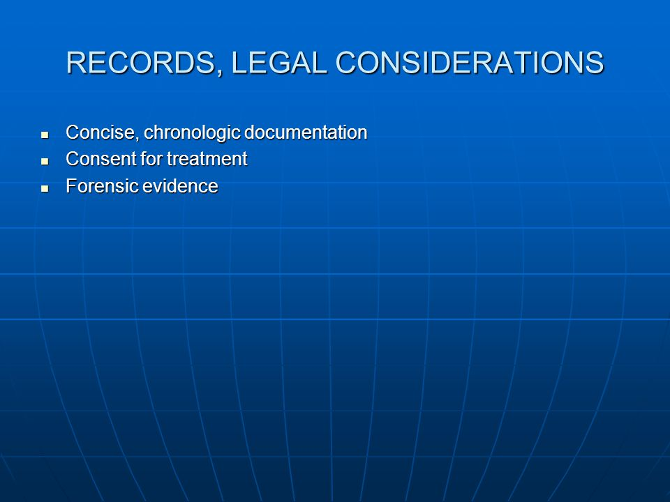 RECORDS, LEGAL CONSIDERATIONS
