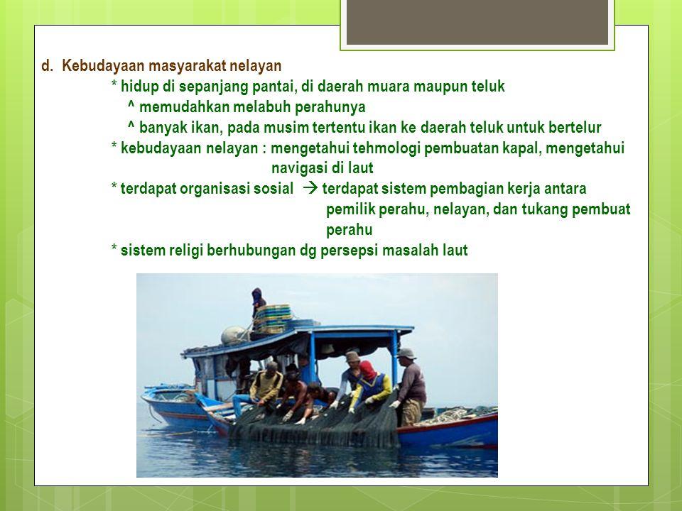 d. Kebudayaan masyarakat nelayan