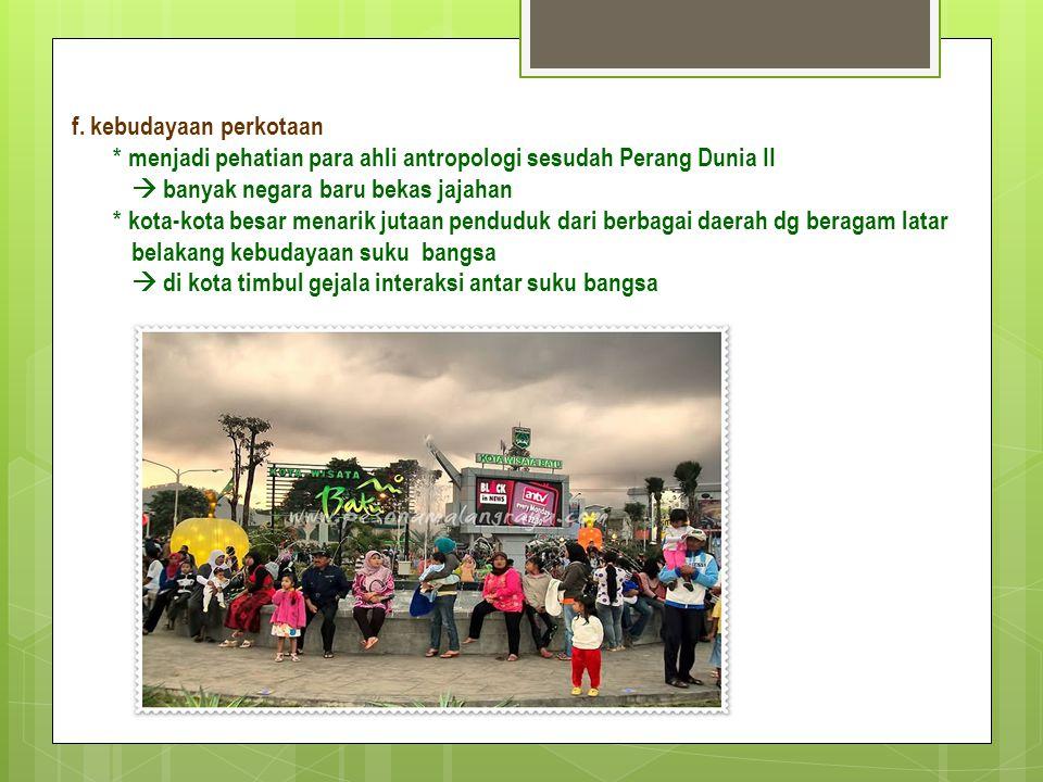 f. kebudayaan perkotaan