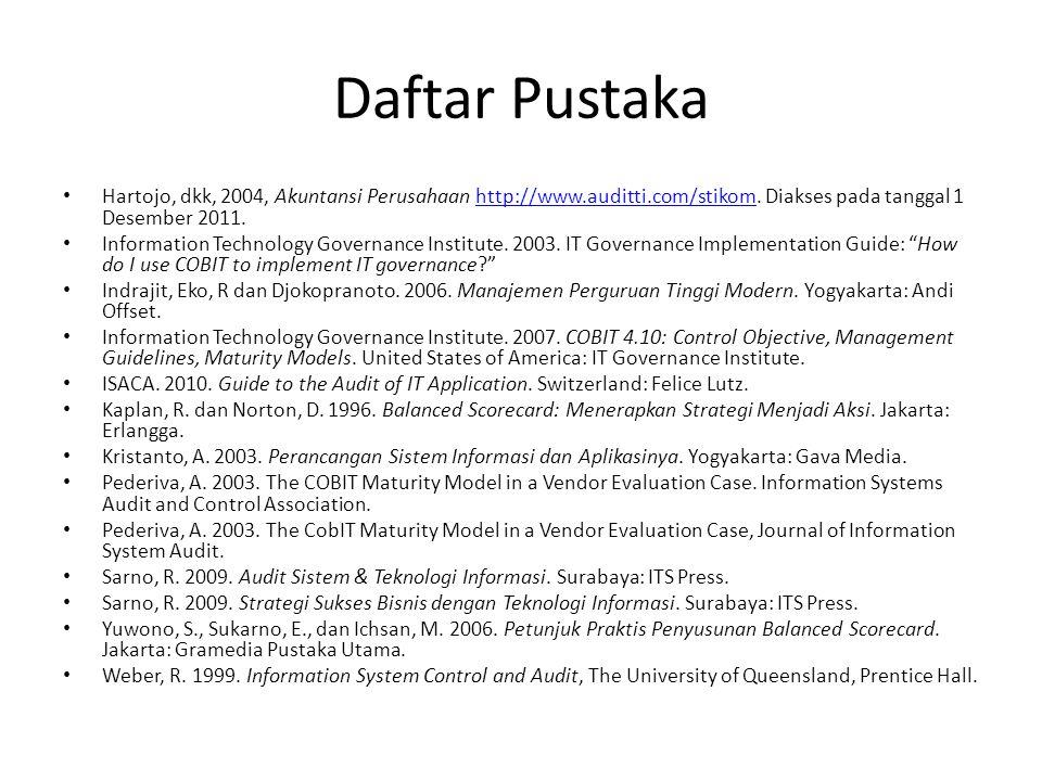 Daftar Pustaka Hartojo, dkk, 2004, Akuntansi Perusahaan http://www.auditti.com/stikom. Diakses pada tanggal 1 Desember 2011.