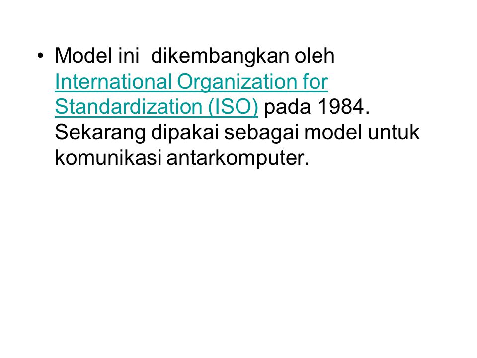 Model ini dikembangkan oleh International Organization for Standardization (ISO) pada 1984.