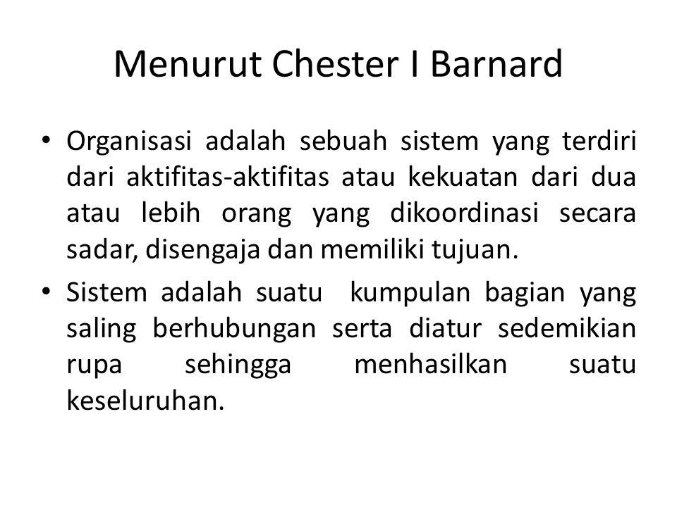 Menurut Chester I Barnard