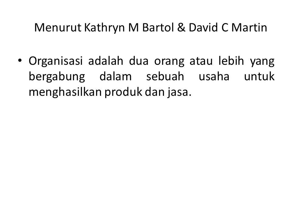 Menurut Kathryn M Bartol & David C Martin