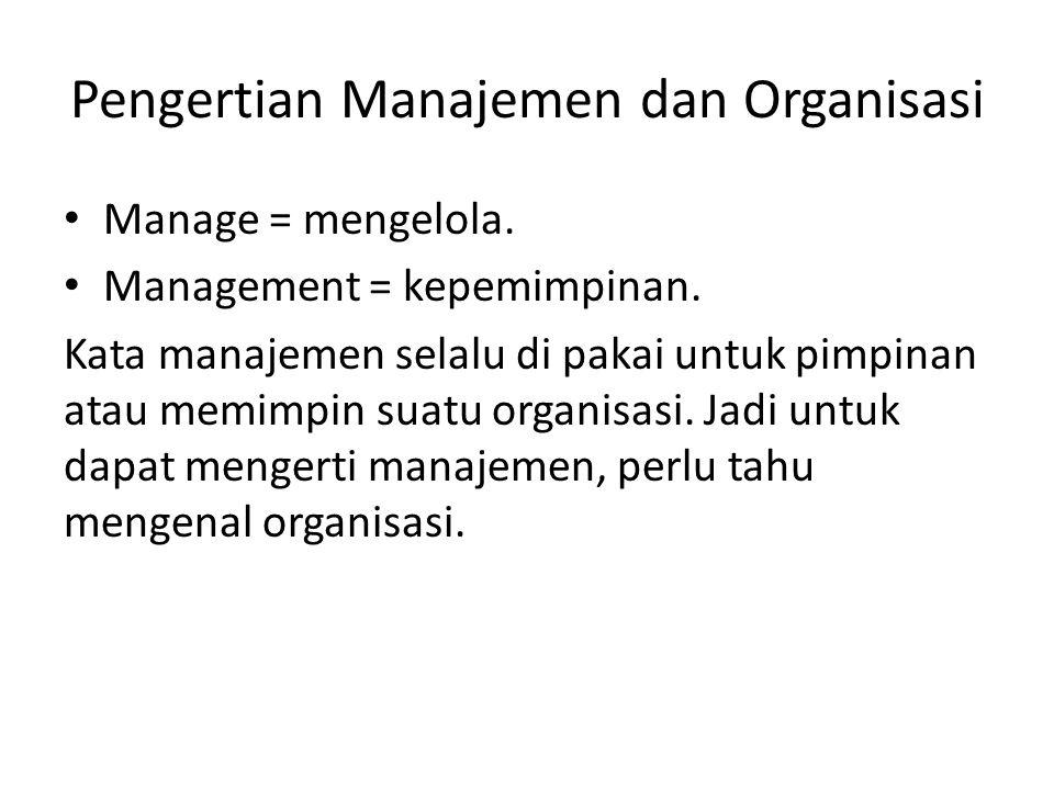 Pengertian Manajemen dan Organisasi