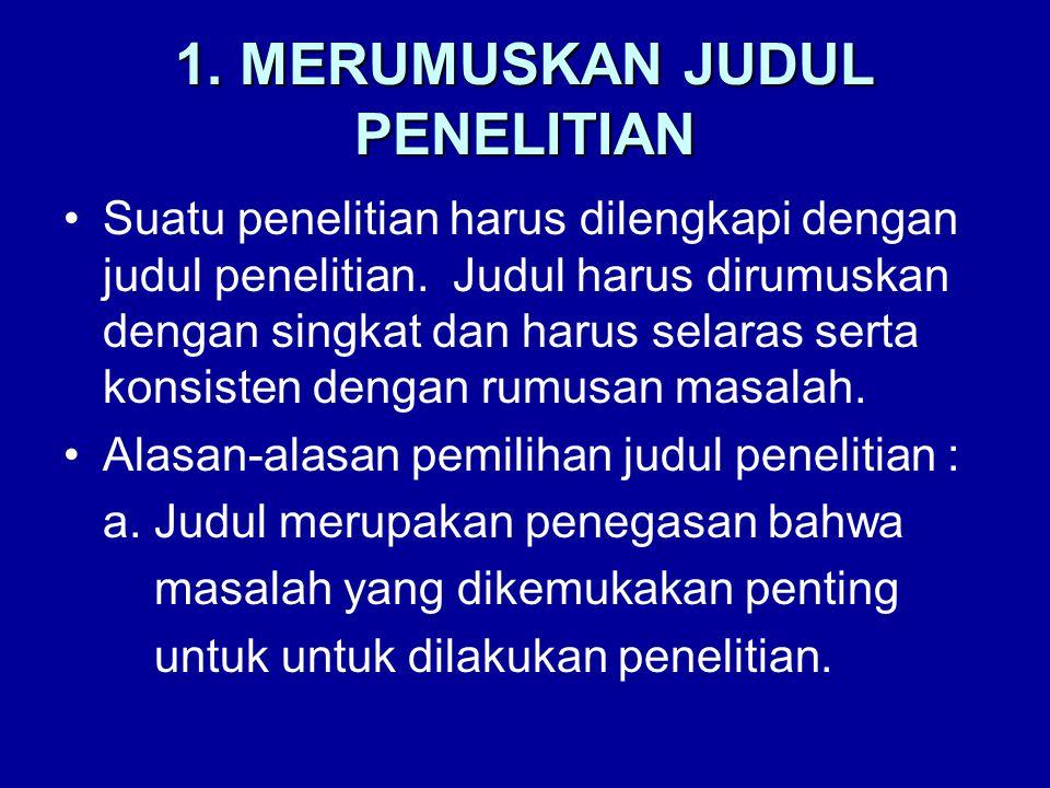 1. MERUMUSKAN JUDUL PENELITIAN