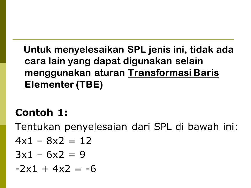Tentukan penyelesaian dari SPL di bawah ini: 4x1 – 8x2 = 12