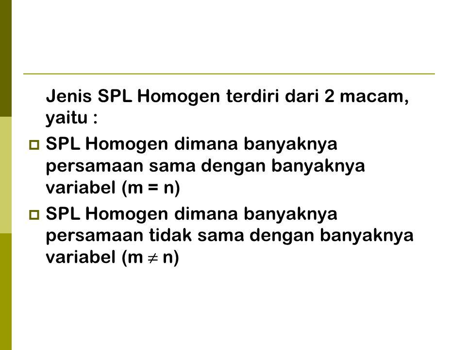 Jenis SPL Homogen terdiri dari 2 macam, yaitu :