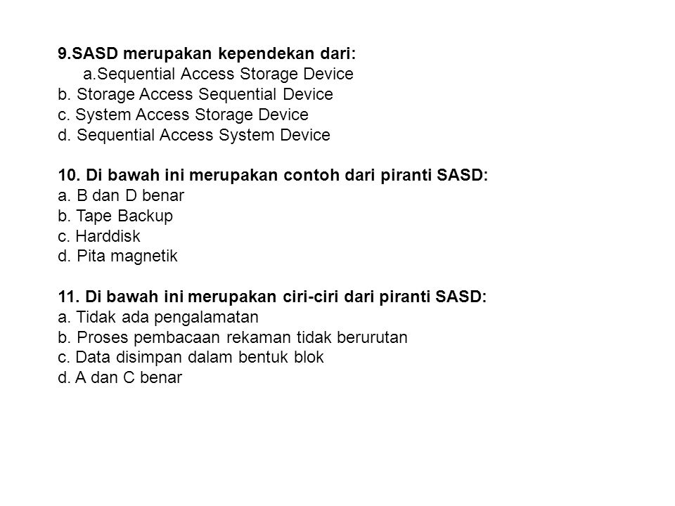 9.SASD merupakan kependekan dari: a.Sequential Access Storage Device