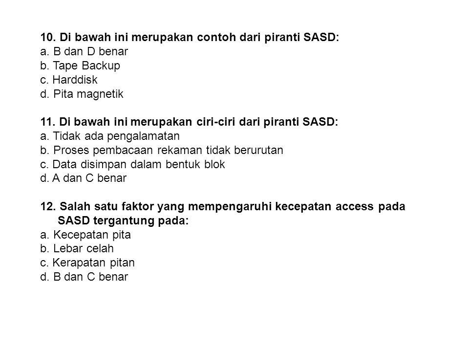 10. Di bawah ini merupakan contoh dari piranti SASD: