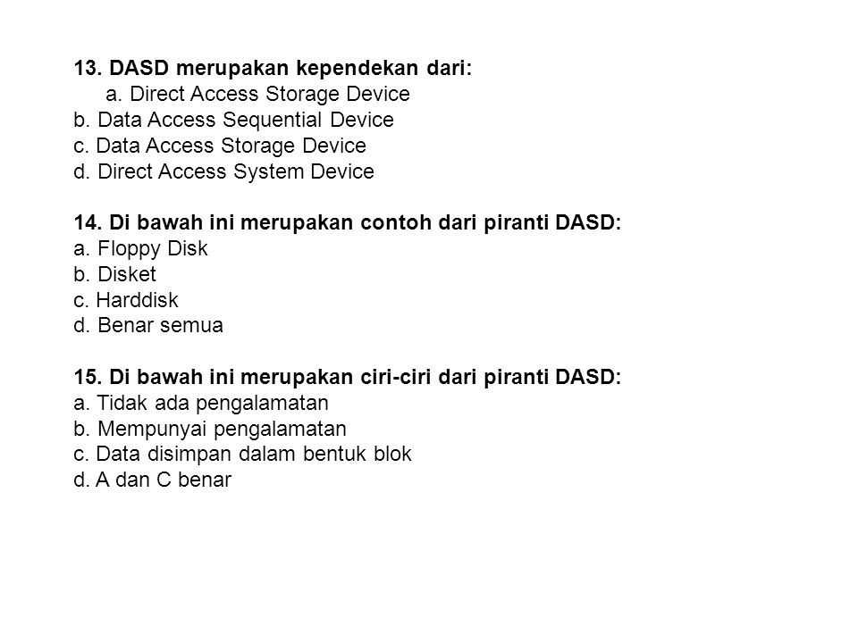 13. DASD merupakan kependekan dari: a. Direct Access Storage Device