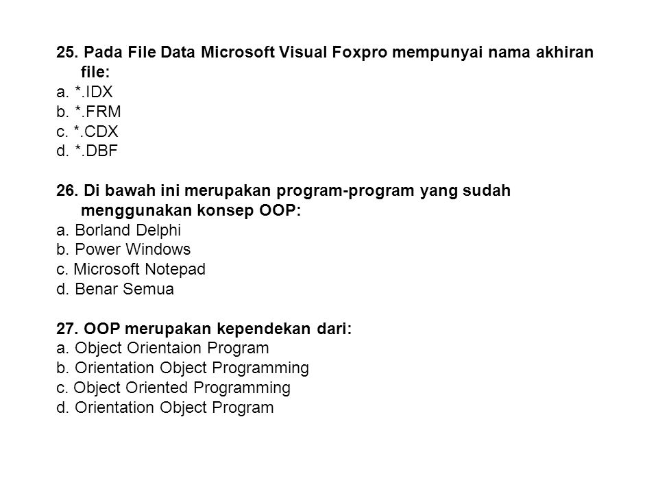 25. Pada File Data Microsoft Visual Foxpro mempunyai nama akhiran file: