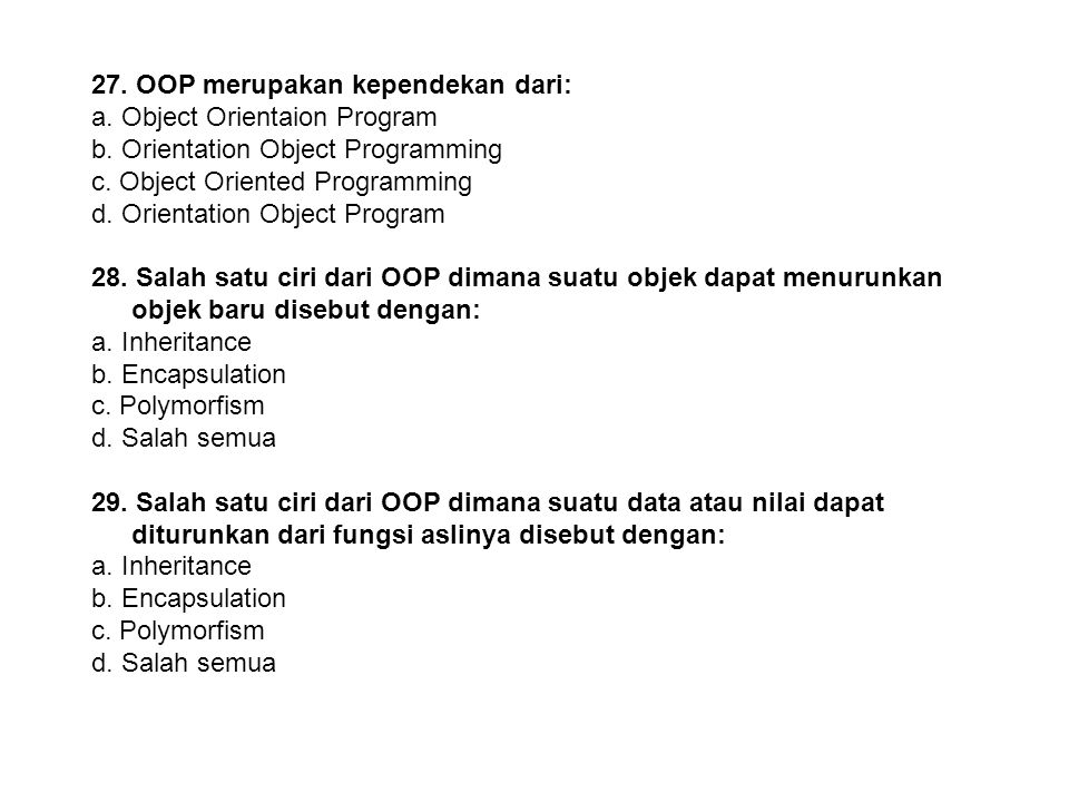 27. OOP merupakan kependekan dari:
