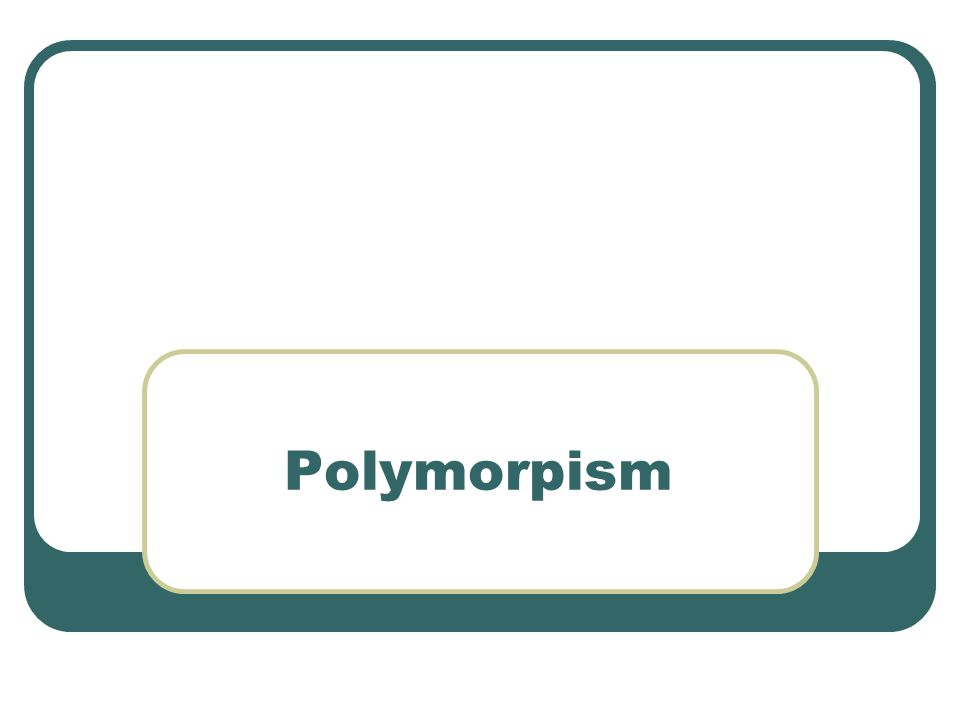 Polymorpism