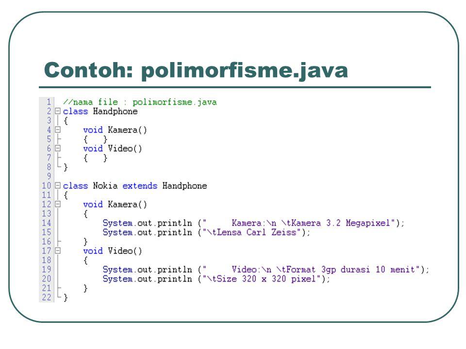Contoh: polimorfisme.java