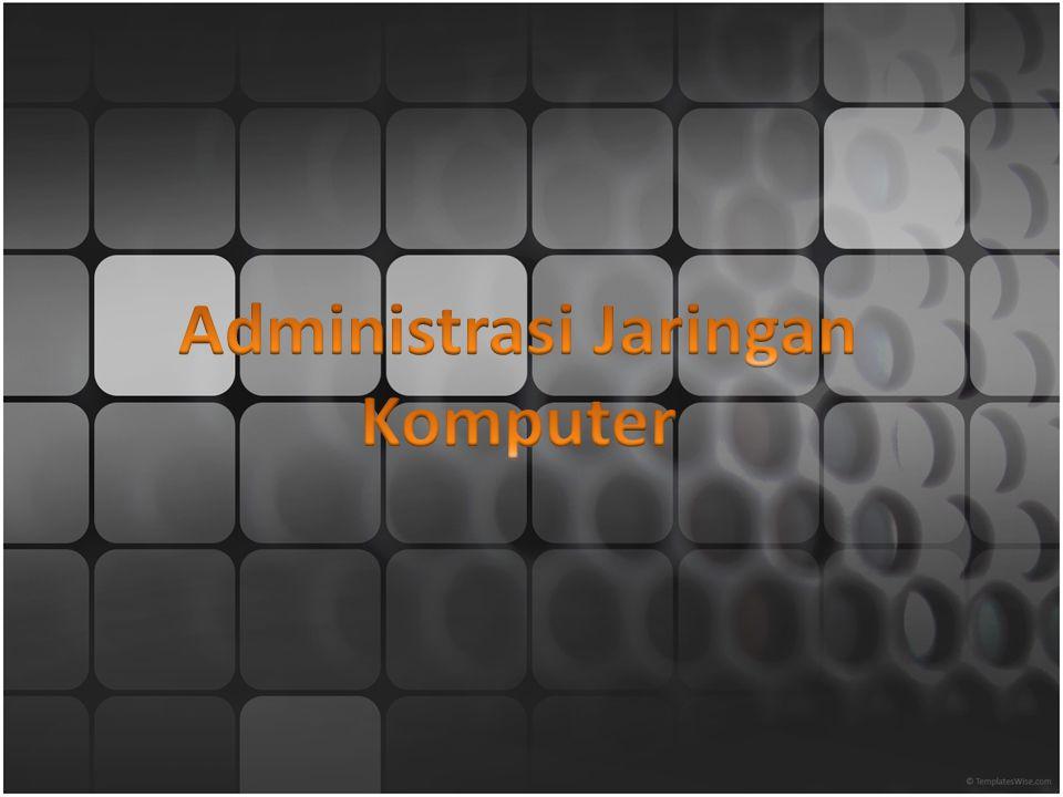 Administrasi Jaringan Komputer
