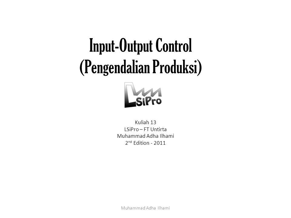 Input-Output Control (Pengendalian Produksi)