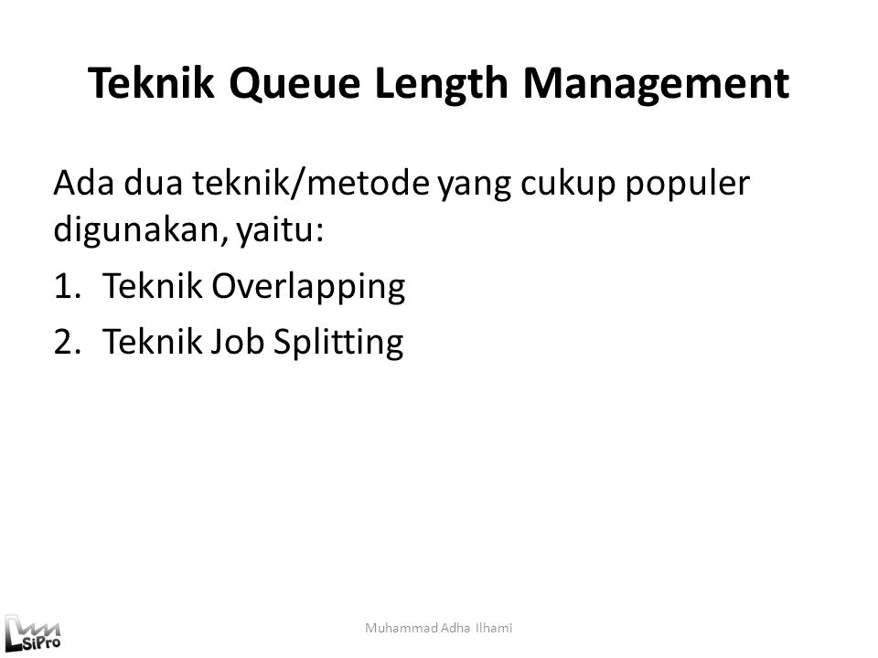 Teknik Queue Length Management
