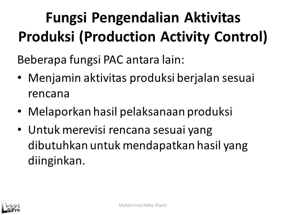 Fungsi Pengendalian Aktivitas Produksi (Production Activity Control)