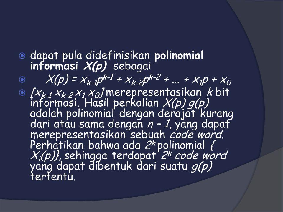 dapat pula didefinisikan polinomial informasi X(p) sebagai