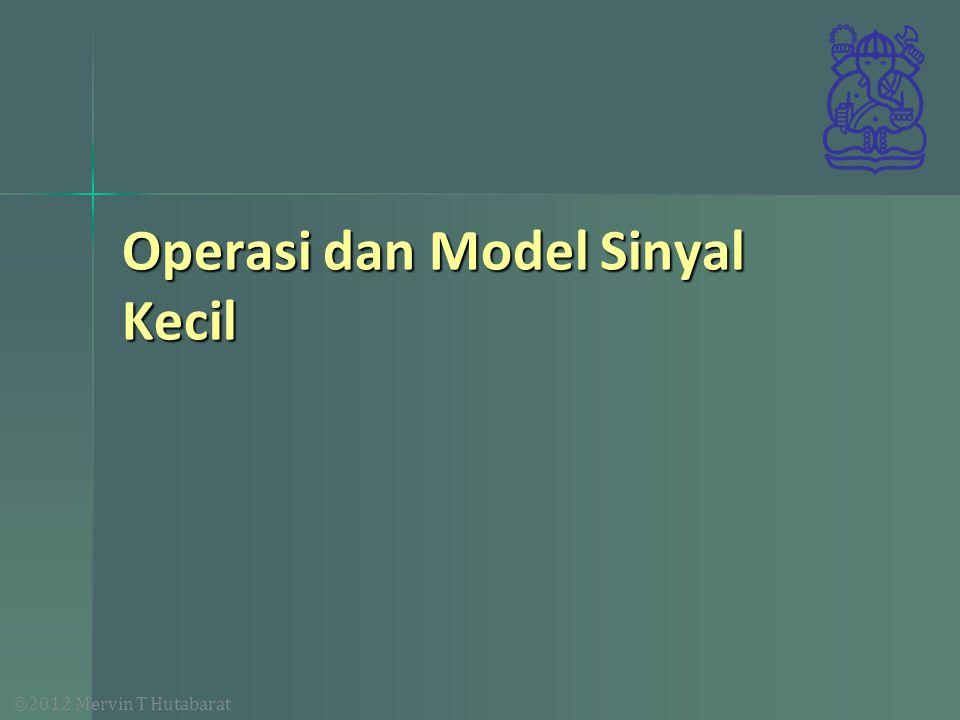 Operasi dan Model Sinyal Kecil