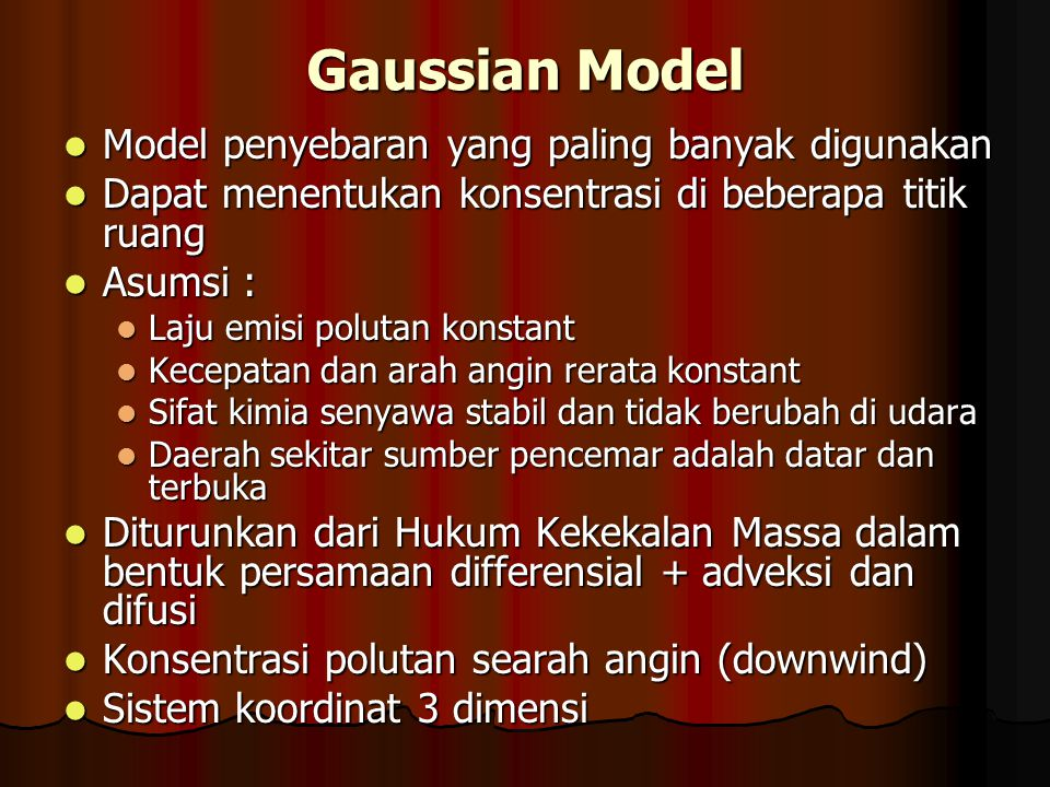 Gaussian Model Model penyebaran yang paling banyak digunakan