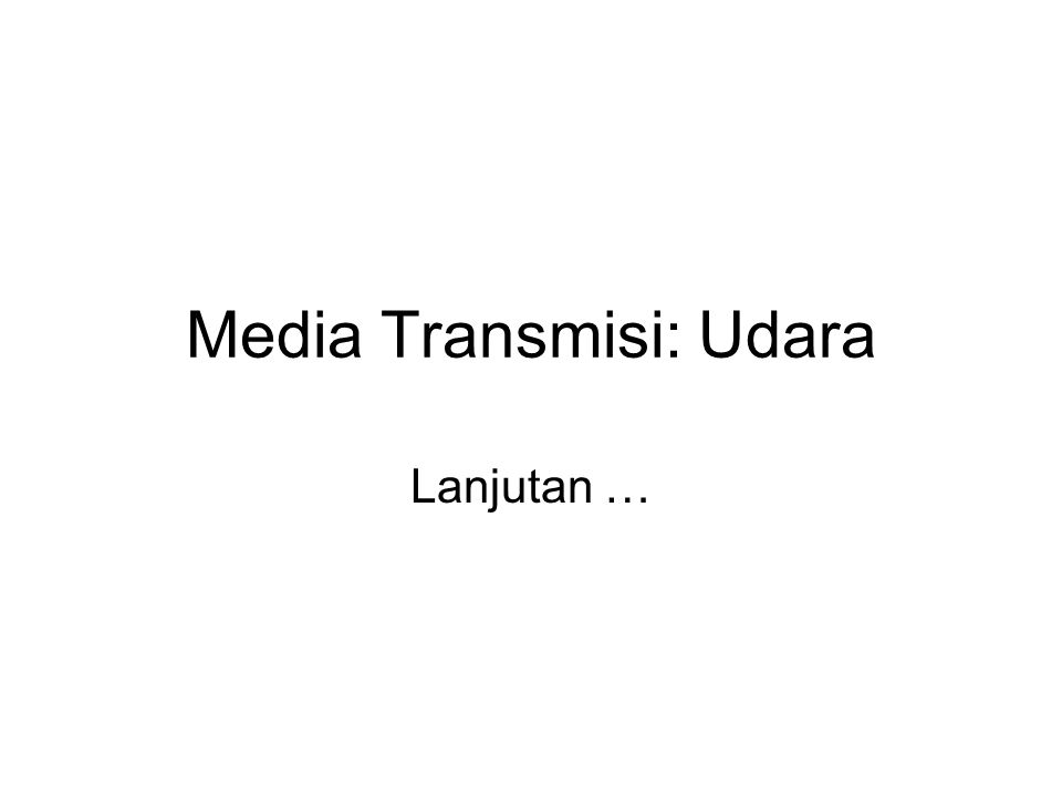 Media Transmisi: Udara