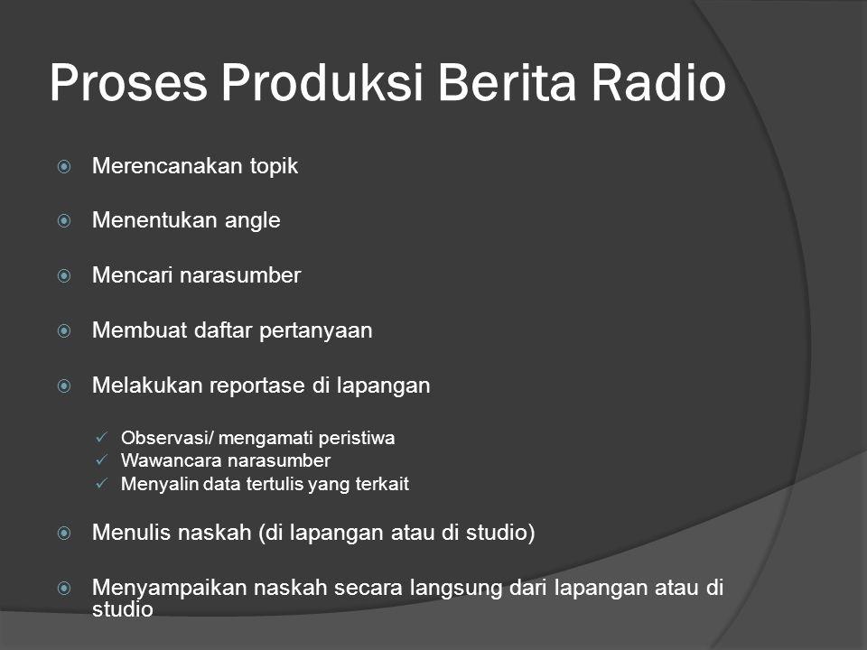 Proses Produksi Berita Radio