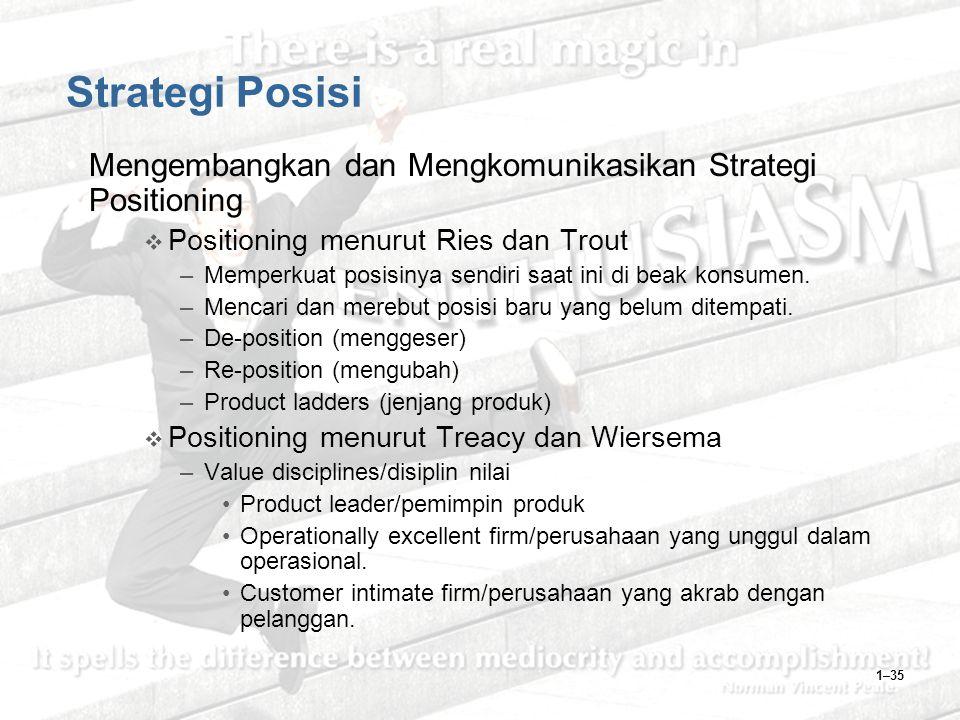 Strategi Posisi Mengembangkan dan Mengkomunikasikan Strategi Positioning. Positioning menurut Ries dan Trout.