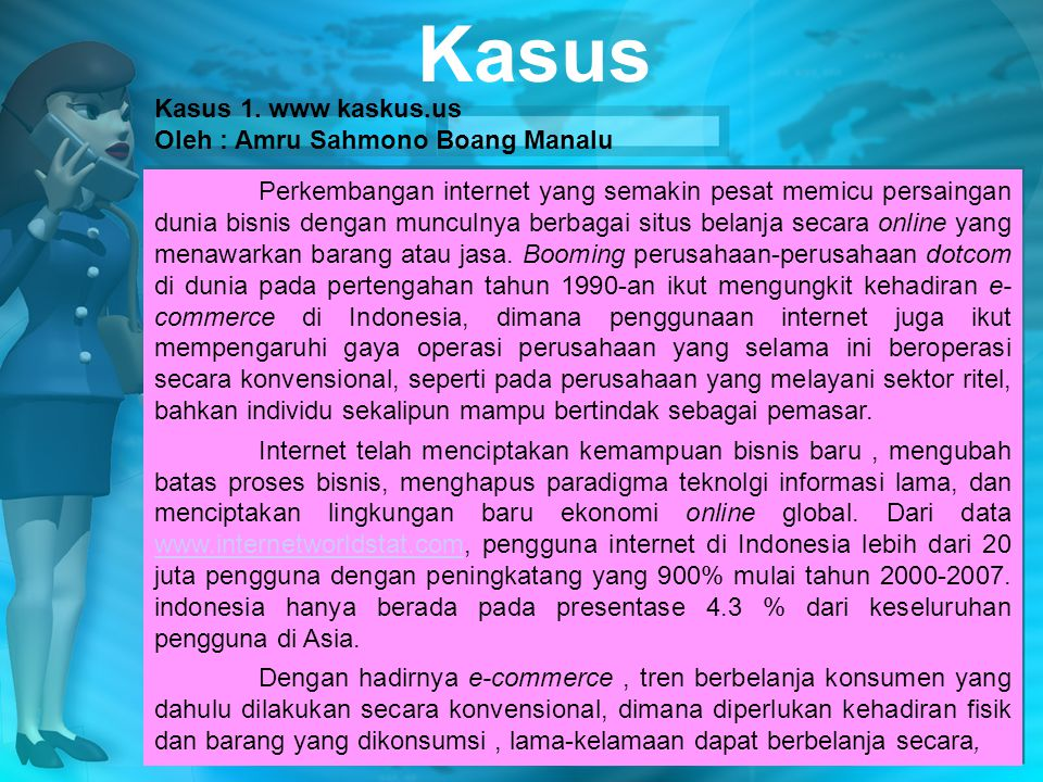 Kasus Kasus 1. www kaskus.us Oleh : Amru Sahmono Boang Manalu