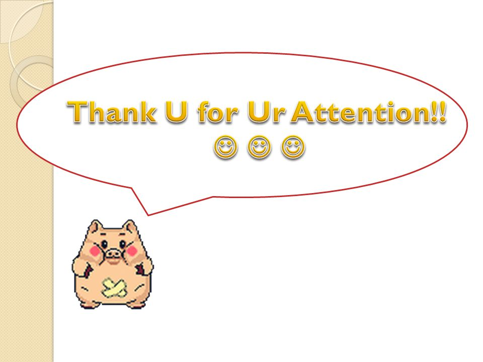 Thank U for Ur Attention!!